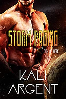 Storm Raging (City of Hope Book 4) by [Argent, Kali]