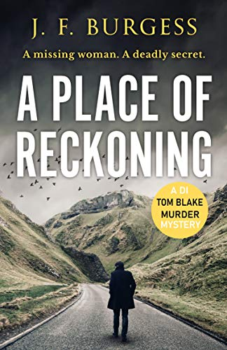 A Place of Reckoning: A chilling psychological murder mystery full of suspense and deadly twists (Detective Tom Blake book 2) by [Burgess, J.F.]