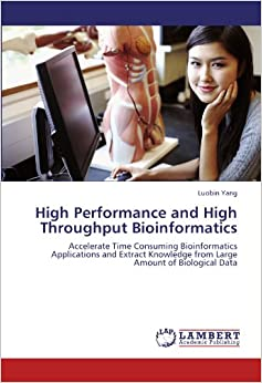 High Performance and High Throughput Bioinformatics: Accelerate Time Consuming Bioinformatics Applications and Extract Knowledge from Large Amount of Biological Data