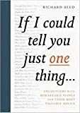If I Could Tell You Just One Thing...: Encounters with Remarkable People and Their Most Valuable Advice