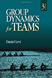 Group Dynamics for Teams 3rd (third) Edition by Levi, Daniel J. (Jay) published by SAGE Publications, Inc (2010)