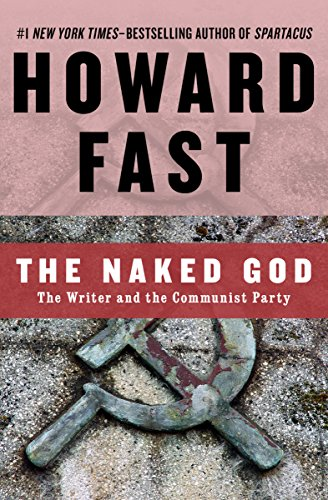 The Naked God: The Writer and the Communist Party cover