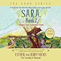 Sara, Book 2: Solomon's Fine Featherless Friends Rede von Jerry Hicks, Esther Hicks Gesprochen von: Jerry Hicks