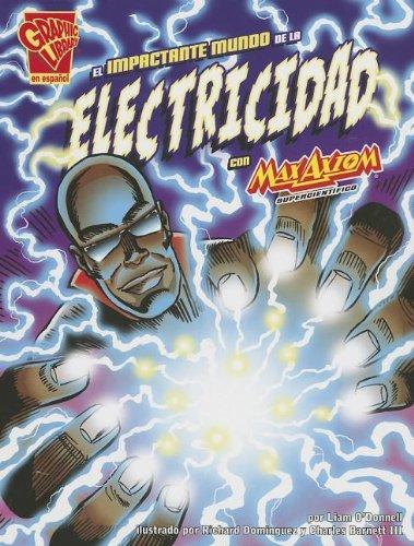 Read Online El impactante mundo de la electricidad con Max Axiom, supercientífico (Ciencia gráfica) (Spanish Edition) PDF