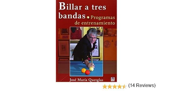 Billar A Tres Bandas. Programas De Entrenamiento: Amazon.es: Quetglas, José María: Libros