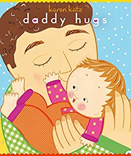 Daddy Hugs (Classic Board Books) by [Katz, Karen]
