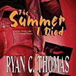 The Summer I Died | Ryan C. Thomas