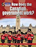How Does the Canadian Government Work?, Ellen Rodger, 0778709035