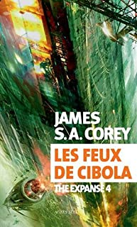 The expanse 04 : Les feux de Cibola, Corey, James S. A.
