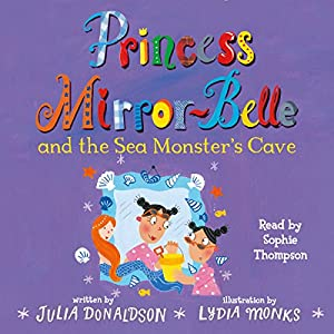 Princess Mirror-Belle and the Sea Monster's Cave Audiobook