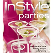 In Style Parties: The Complete Guide to Easy, Elegant Entertaining