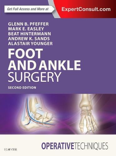 Operative Techniques: Foot and Ankle Surgery, 2e by Elsevier