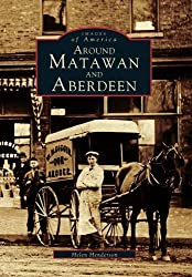 Around Matawan and Aberdeen (Images of America) by Helen Henderson (1996-07-01)