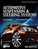 Automotive Suspension & Steering Systems (Classroom Manual), Knowles, Don, 1435481151