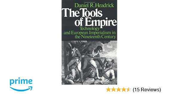 Amazon the tools of empire technology and european imperialism amazon the tools of empire technology and european imperialism in the nineteenth century 9780195028324 daniel r headrick books fandeluxe Choice Image