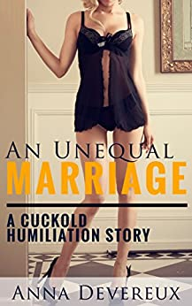 Unequal Marriage cuckold humiliation Cuckolded ebook
