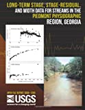 Long-Term Stage, Stage-Residual, and Width Data for Streams in the Piedmont Physiographic Region, Georgia, U. S. Department U.S. Department of the Interior, 1497526035