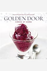 Golden Door Cooks at Home: Favorite Recipes from the Celebrated Spa Hardcover