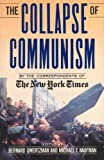 The Collapse of Communism, Bernard Gwertzman, 081291872X