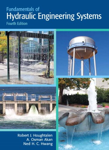 Fundamentals of Hydraulic Engineering Systems (4th Edition)