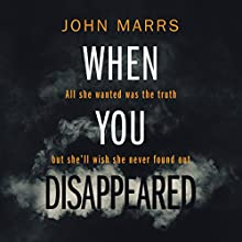 When You Disappeared Audiobook by John Marrs Narrated by Simon Mattacks, Elizabeth Knowelden