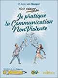 Mon cahier poche : Je pratique la communication nonviolente