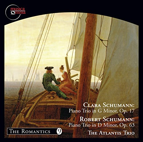 Clara Schumann: Piano Trio in G Minor, Op. 17 - Robert Schumann: Piano Trio in D Minor Op. -