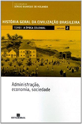 HGCB - Vol. 2 - A época colonial: administração, economia, sociedade