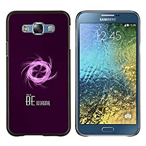 """Be-Star Único Patrón Plástico Duro Fundas Cover Cubre Hard Case Cover Para Samsung Galaxy E7 / SM-E700 ( Refresque Pink Fan Palabra Sé abstracto original"""" )"""