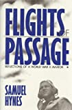 Flights of Passage : Recollections of a World War II Aviator, Hynes, Samuel, 087021215X