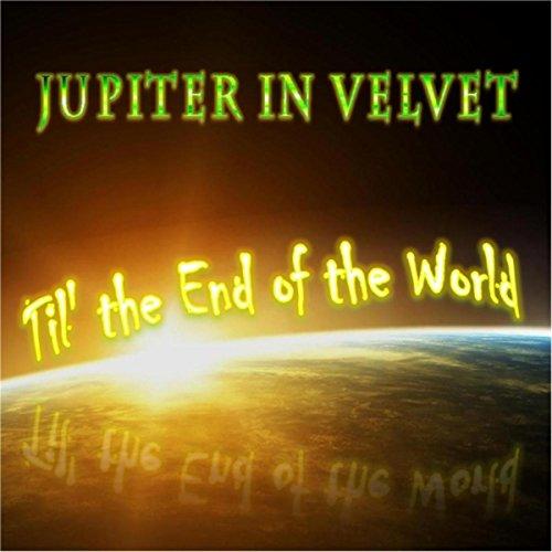 Til' the End of the World
