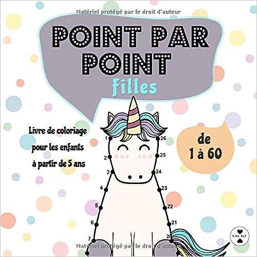 Book's Cover of Point par Point Filles: Livre de coloriage pour les enfants à partir de 5 ans - De 1 à 60 (Français) Broché – 18 juin 2020