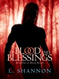 Of Blood And Blessings (Blood Royals Book 1)