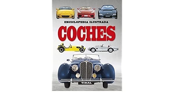 COCHES- ENCICLOPEDIA ILUSTRADA: Equipo Tikal: 9788499284286: Amazon.com: Books