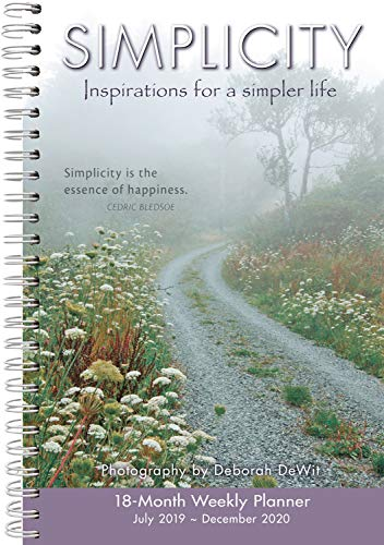Simplicity 2020 Day Planner 18-Month - Daily Weekly Monthly Planner Yearly Agenda Organizer - Inspirations for a Simpler Life: July 2019 - December 2020
