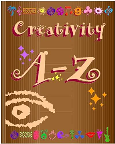 Read Creativity A-Z PDF, azw (Kindle), ePub, doc, mobi