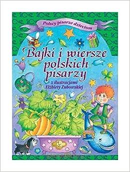 Bajki I Wiersze Polskich Pisarzy Praca Zbiorowa