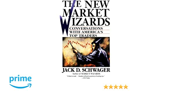 The New Market Wizards: Conversations with Americas Top Traders: Amazon.es: Jack D. Schwager: Libros en idiomas extranjeros