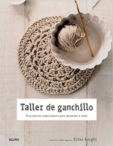 Taller de ganchillo: 20 proyectos inspiradores para aprender a tejer (Spanish Edition) (Spanish) Paperback – February 1, 2015