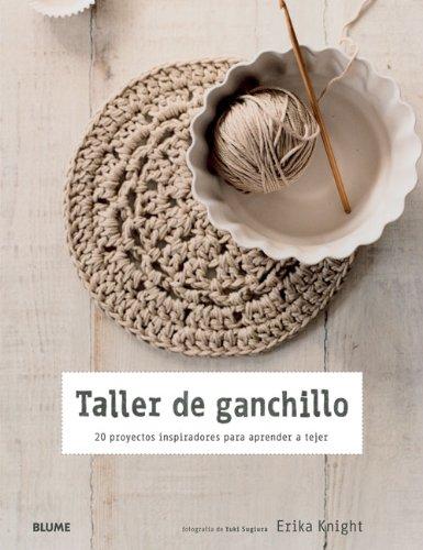 Taller de ganchillo: 20 proyectos inspiradores para aprender a tejer (Spanish Edition)