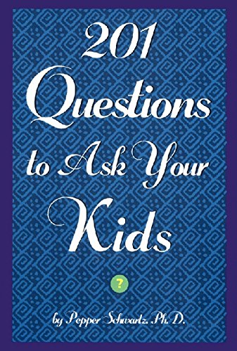 201 Questions to Ask Your Kids: 201 Questions to Ask Your Parents