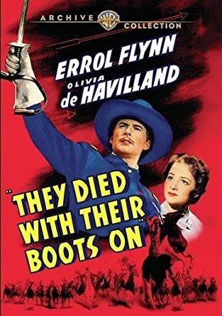 Amazon.com: They Died with Their Boots On (1941): Errol Flynn, Olivia de  Havilland, Arthur Kennedy, Charley Grapewin, Gene Lockhart, Anthony Quinn,  Stanley Ridges, John Litel, Walter Hampden, Sydney Greenstreet, Regis  Toomey, Hattie