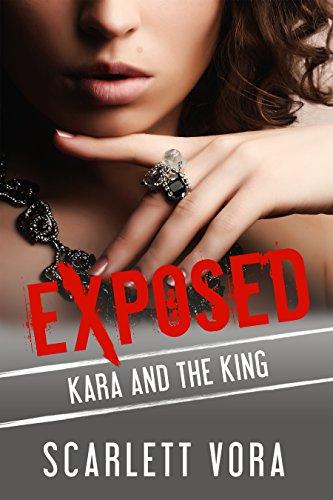 Kara and the King (Exposed: A Taboo, Forbidden Sexual Escapade Book 13)