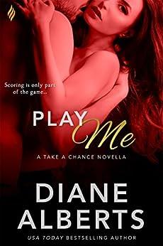 Play Me (Take a Chance) by [Alberts, Diane]