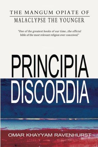 Principia Discordia [Malaclypse the Younger - Omar Khayyam Ravenhurst] (Tapa Blanda)