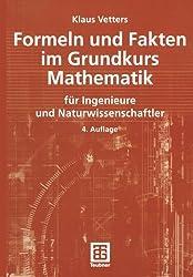 Formeln und Fakten im Grundkurs Mathematik für Ingenieure und Naturwissenschaftler (Mathematik fur Ingenieure und Naturwissenschaftler)
