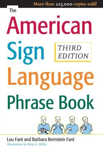 Signs 2008 - The American Sign Language Phrase Book 3rd edition by Bernstein Fant, Barbara, Miller, Betty, Fant, Lou (2008) Paperback