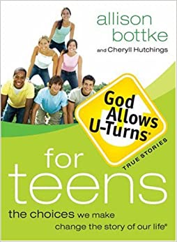 Book God Allows U-Turns for Teens: The Choices We Make Change the Story of Our Life