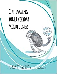 Cultivating Your Everyday Mindfulness