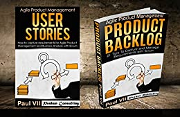 Agile Product Management (Box Set): User Stories & Product Backlog 21 Tips (scrum, scrum master, agile development, agile software development)
